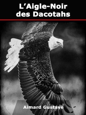 cover image of L'Aigle-Noir des Dacotahs