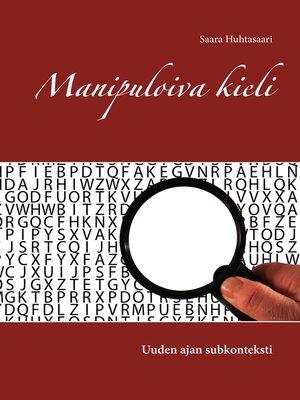 cover image of Manipuloiva kieli