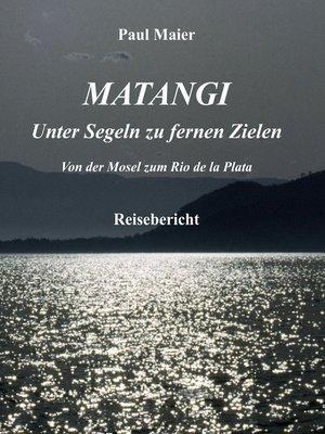 cover image of Matangi--Unter Segeln zu fernen Zielen