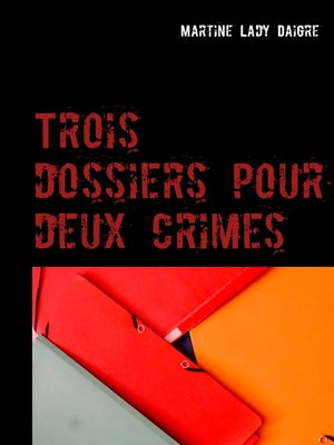 cover image of Trois dossiers pour deux crimes