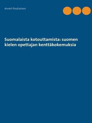 cover image of Suomalaista kotouttamista