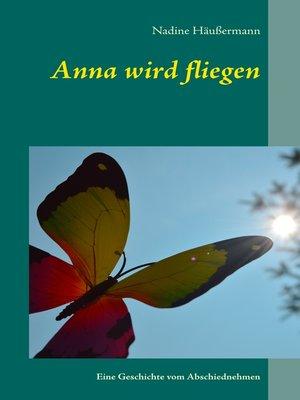 cover image of Anna wird fliegen
