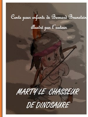 cover image of Marty le chasseur de dinosaure