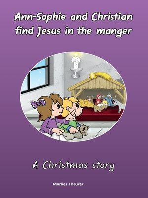 cover image of Ann-Sophie and Christian find Jesus in the manger