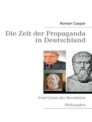 cover image of Die Zeit der Propaganda in Deutschland