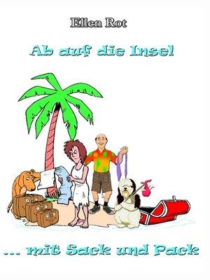 cover image of Ab auf die Insel mit Sack und Pack