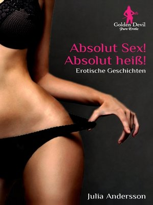 cover image of Absolut Sex! Absolut heiß!