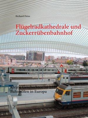 cover image of Flügelradkathedrale und Zuckerrübenbahnhof