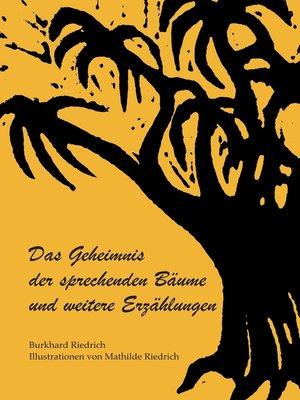 cover image of Das Geheimnis der sprechenden Bäume und weitere Erzählungen
