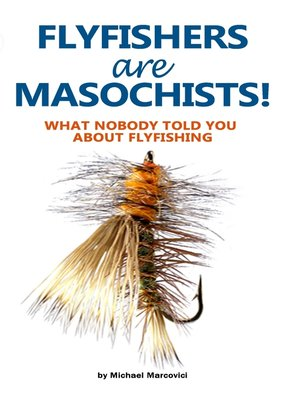 cover image of Flyfishers are Masochists!