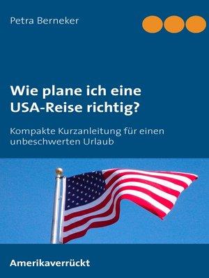 cover image of Wie plane ich eine USA-Reise richtig?