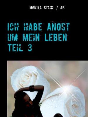cover image of Ich habe Angst um mein Leben Teil 3