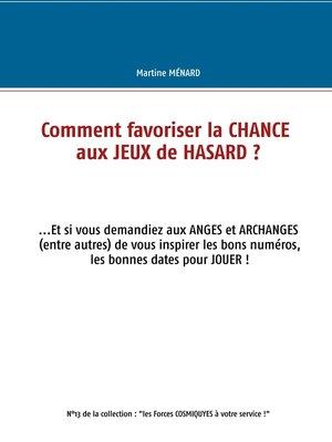 cover image of Comment favoriser la chance aux jeux de hasard ?