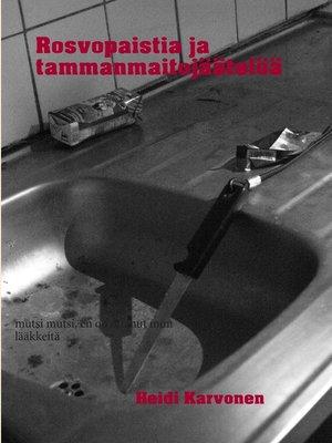 cover image of Rosvopaistia ja tammanmaitojäätelöä