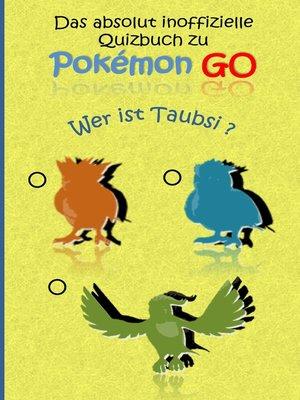 cover image of Das absolut inoffizielle Quizbuch zu Pokemon GO