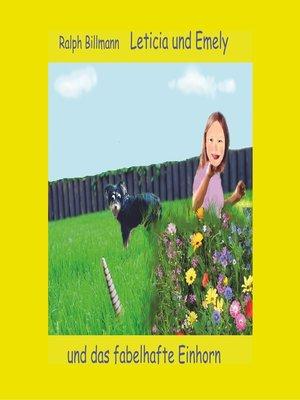 cover image of Leticia und Emely und das fabelhafte Einhorn