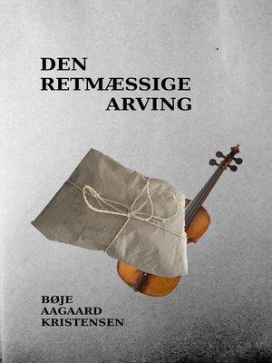 cover image of Den retmæssige arving
