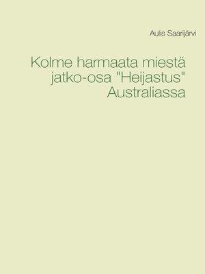"cover image of Kolme harmaata miestä  jatko-osa ""Heijastus"" Australiassa"