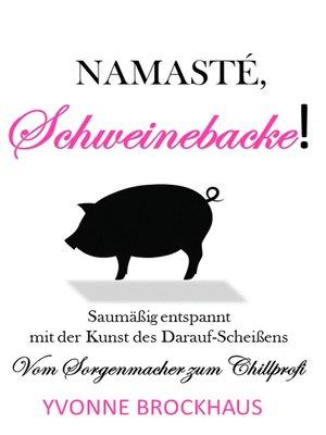 cover image of Namasté Schweinebacke!