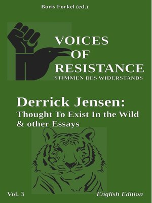 cover image of Derrick Jensen: Thought to exist in the wild & other essays