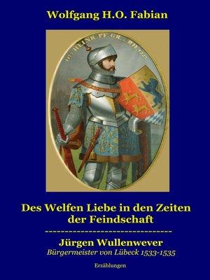 cover image of Des Welfen Liebe in den Zeiten der Feindschaft