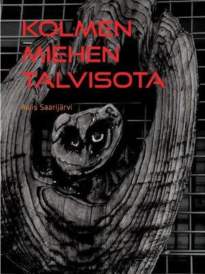 cover image of Kolmen miehen Talvisota
