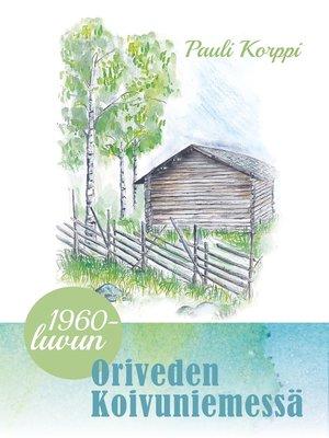 cover image of 1960-luvun Oriveden Koivuniemessä