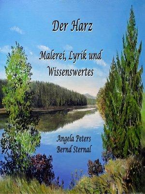 cover image of Der Harz--Malerei, Lyrik und Wissenswertes