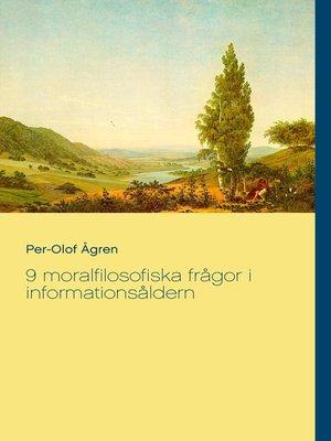 cover image of 9 moralfilosofiska frågor i informationsåldern