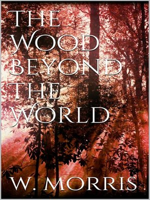 cover image of The Wood Beyond the World