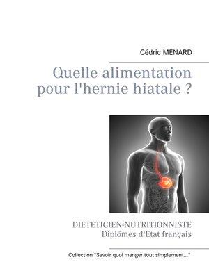 cover image of Quelle alimentation pour l'hernie hiatale ?