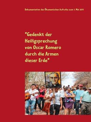 """cover image of """"Gedenkt der Heiligsprechung von Oscar Romero durch die Armen dieser Erde"""""""