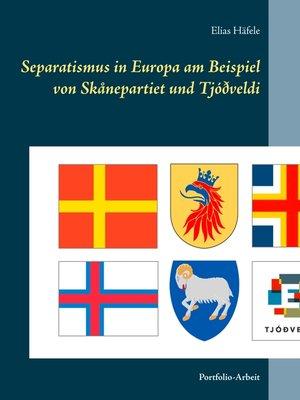 cover image of Separatismus in Europa am Beispiel von Skånepartiet und Tjóðveldi