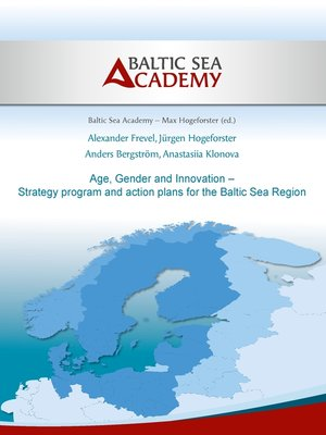 cover image of Age, Gender and Innovation – Strategy program and action plans for the Baltic Sea Region