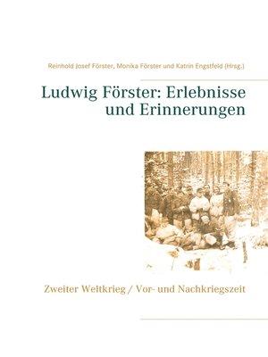 cover image of Ludwig Förster--Erlebnisse und Erinnerungen