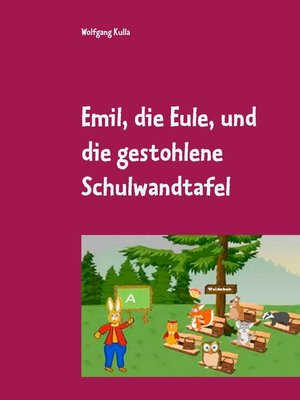 cover image of Emil, die Eule, und die gestohlene Schulwandtafel