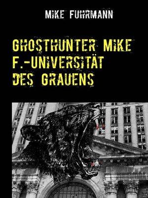cover image of Ghosthunter Mike F.-Universität des Grauens