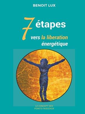 cover image of 7 étapes vers la libération énergétiques