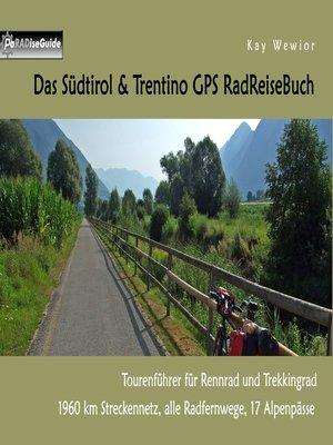 cover image of Das Südtirol & Trentino GPS RadReiseBuch