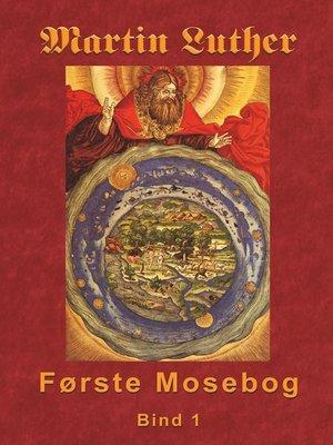cover image of Første Mosebog 1535-45 Bind 1
