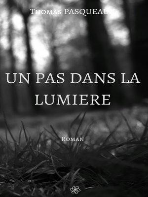 cover image of Un pas dans la lumière