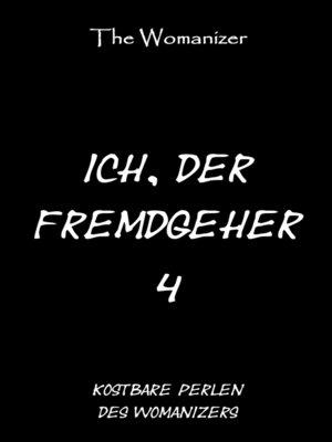 cover image of Ich, der Fremdgeher 4