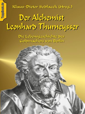 cover image of Der Alchemist Leonhard Thurneysser