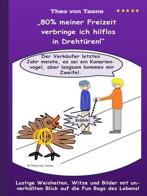 """cover image of """"80% meiner Freizeit verbringe ich hilflos in Drehtüren!"""""""