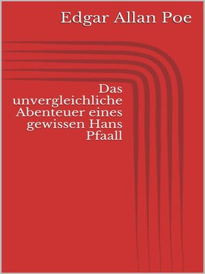 cover image of Das unvergleichliche Abenteuer eines gewissen Hans Pfaall