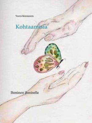 cover image of Kohtaamisia
