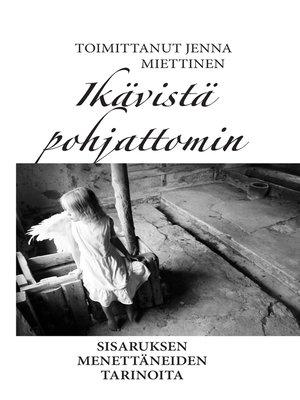 cover image of Ikävistä pohjattomin