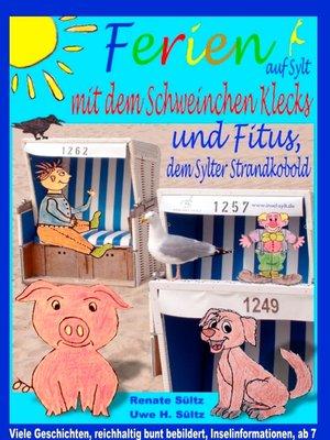 cover image of Ferien auf Sylt mit Schweinchen Klecks und Fitus, dem Sylter Strandkobold