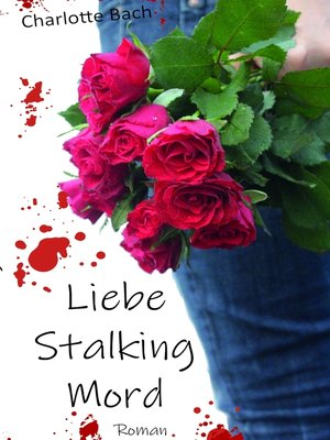 cover image of Liebe Stalking Mord