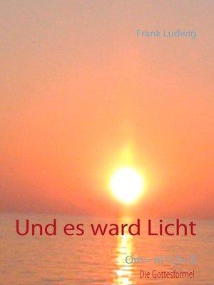 cover image of Und es ward Licht
